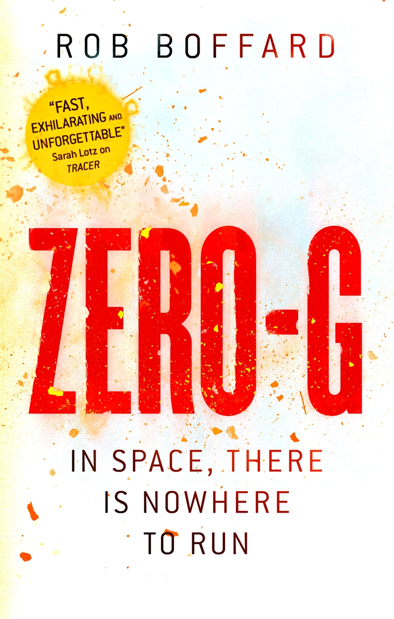 Zero-G, the second book in the Outer Earth science fiction series following TRACER, by Rob Boffard