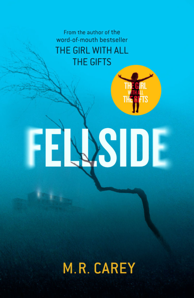 FELLSIDE by M R Carey author of THE GIRL WITH ALL THE GIFTS