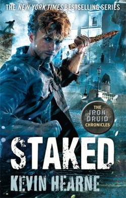 Staked, the new Iron Druid novel by Kevin Hearne
