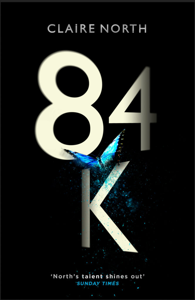 84K by Claire North, author of The First Fifteen Lives of Harry August