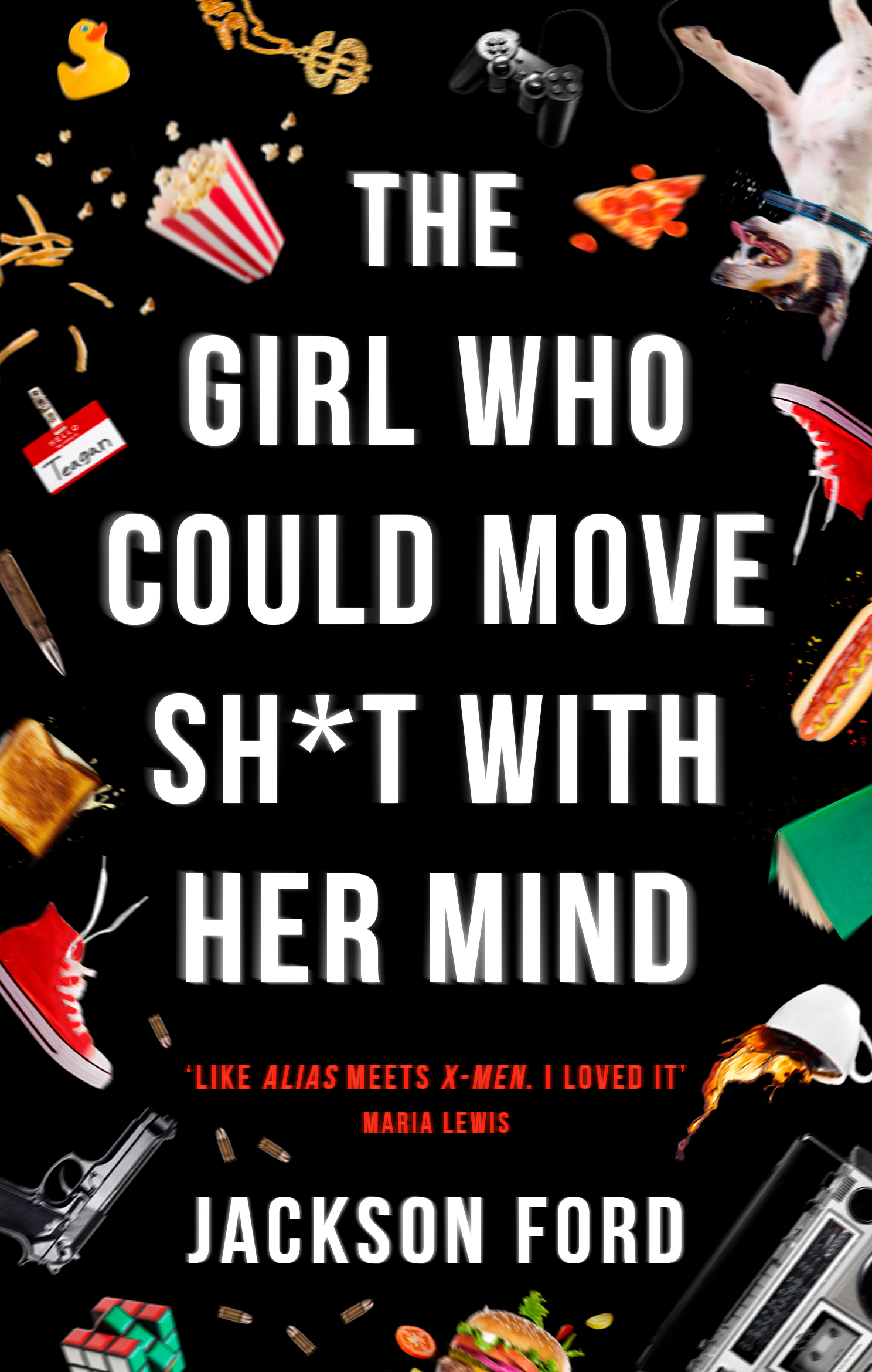 Cover Launch: THE GIRL WHO COULD MOVE SH*T WITH HER MIND ...