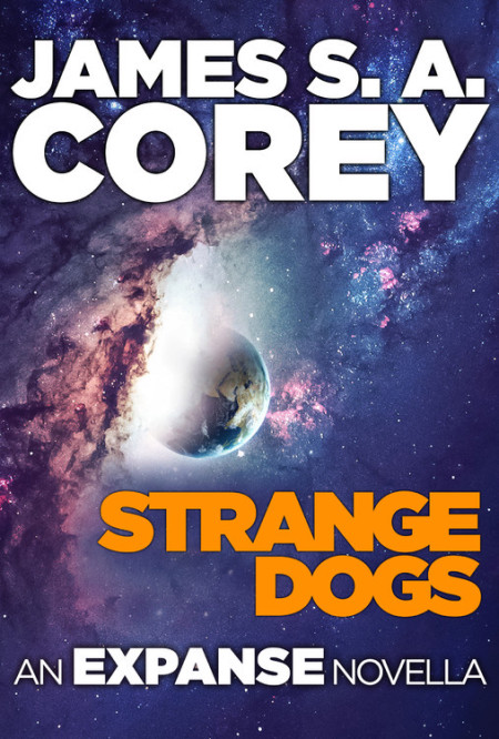 Strange Dogs by James S. A. Corey