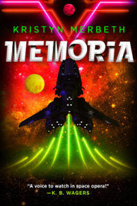 Book Cover: Memoria by Kristyn Merbeth. A spaceship soars through a red nebula cloud while neon green lasers chase at its heels.