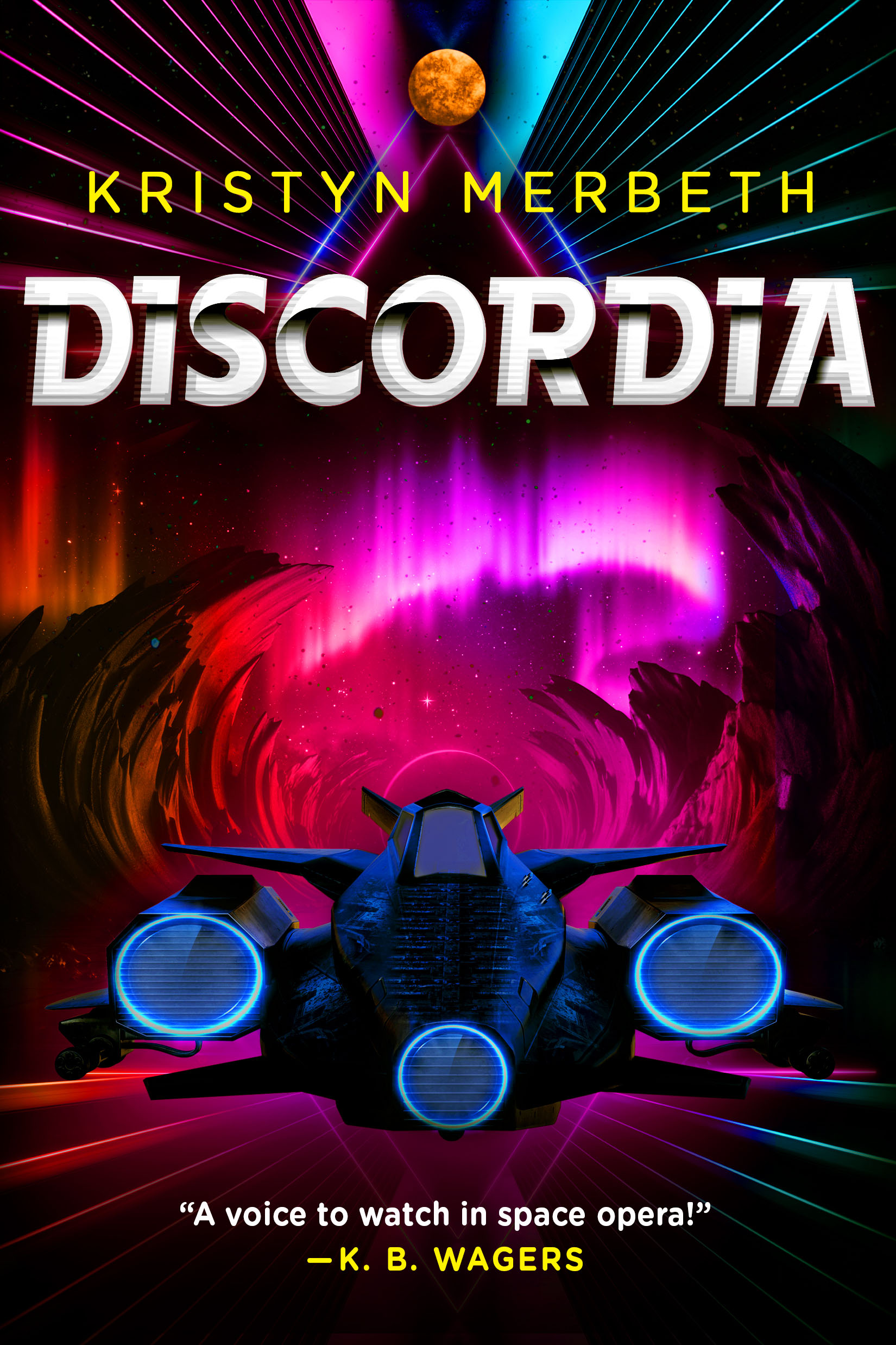 Book Cover: Discordia by Kristyn Merbeth A spaceship emerges from a wormhole, its guns charged and ready to fire.