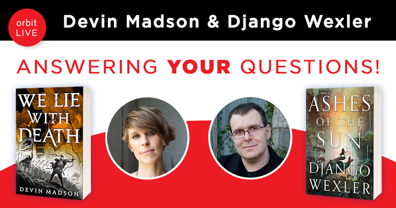 Web banner for upcoming Orbit LIVE event. Text: Devin Madson & Django Wexler answering your questions!