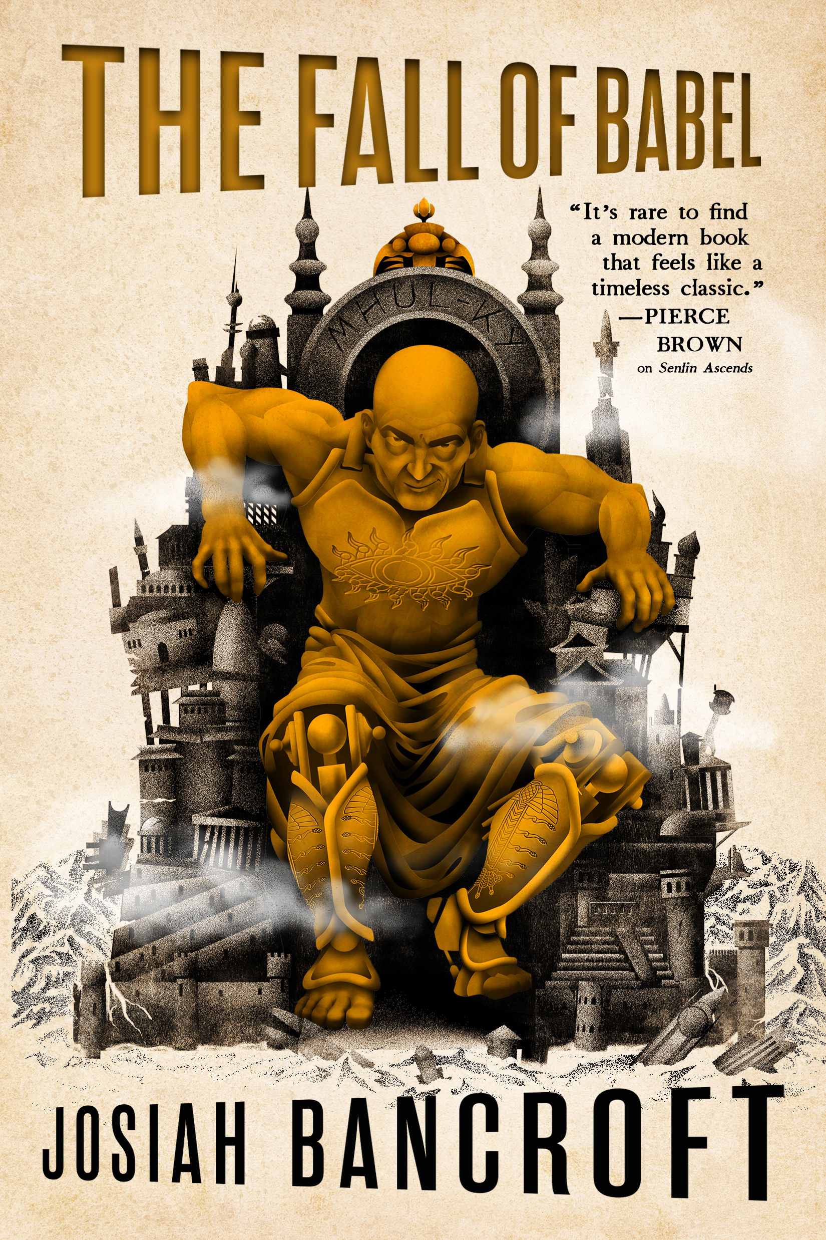 Book cover for The Fall of Babel by Josiah Bancroft. A golden figure emerges from the a shattering city. Mechanical legs are visible beneath the figure's armor.