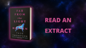 Read an exclusive extract from Far from the Light of Heaven